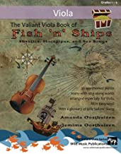The Valiant Viola Book of Fish 'n' Ships: Shanties, Hornpipes, and Sea Songs. 38 fun sea-themed pieces arranged especially for Viola players of grade 1-4 standard. All in easy keys.