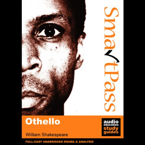 SmartPass Audio Education Study Guide to Othello (Unabridged, Dramatised)                   Written by:                                                                                                                                 William Shakespeare,                                                                                        Jonathan Lomas                               Narrated by:                                                                                                                                 Joan Walker,                                                                                        Jude Akuwudike,                                                                                        Nick Murchie                      Length: 7 hrs and 49 mins     Not rated yet     Overall 0.0