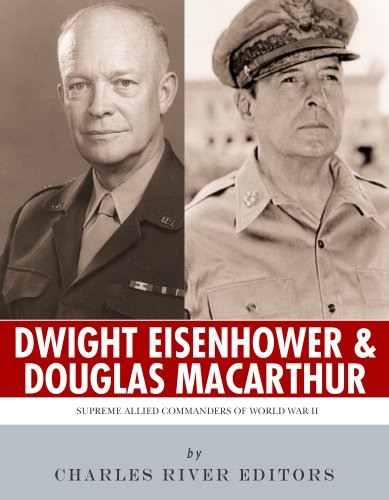 Supreme Allied Commanders of World War II: The Lives and Legacies of Dwight D. Eisenhower and Douglas MacArthur (English Edition)
