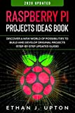 Raspberry Pi: Project Ideas Book: Discover a New World of Possibilities to Build