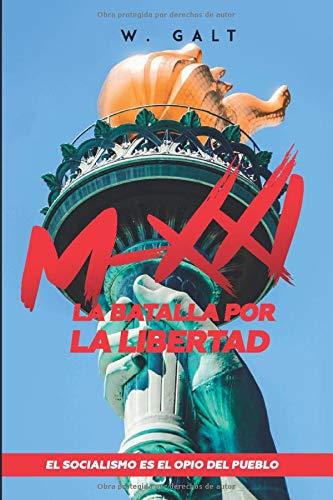 MXXI LA BATALLA POR LA LIBERTAD