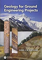 Geology for Ground Engineering Projects