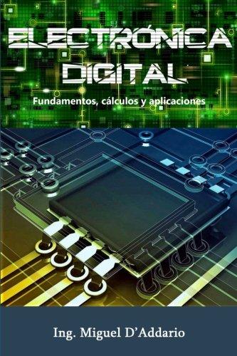 Electrónica digital: Fundamentos, cálculos y aplicaciones