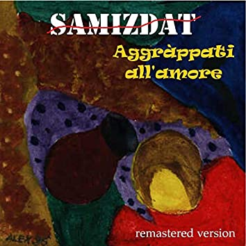 Aggràppati all'amore (remastered version)