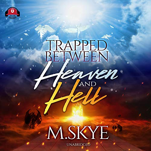 Trapped between Heaven and Hell audiobook cover art