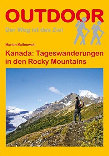 Kanada: Tageswanderungen in den Rocky Mountains (OutdoorHandbuch) (Der Weg ist das Ziel)