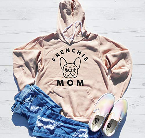 Frenchie Mom Hoodie, Frenchie Mom Sweatshirt, French Bulldog Owner Hoodie, Cute Dog Mom Hoodie, Dog Mama Hoodie, Gift for Frenchie Mom