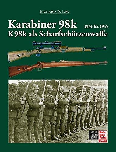 Karabiner 98k und K98k als Scharfschützenwaffe: 1934 bis 1945