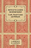 Hoyle's Games Modernized - Cards, Board Games and Billiards - Lawrence H. Dawson