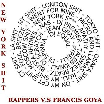 New York Shit. Rappers vs Francis Goya