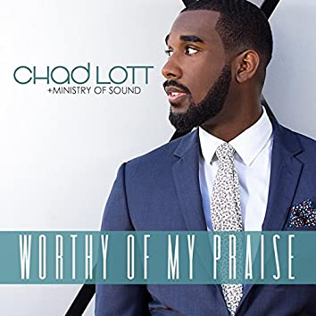 Worthy of My Praise (feat. Ministry of Sound)