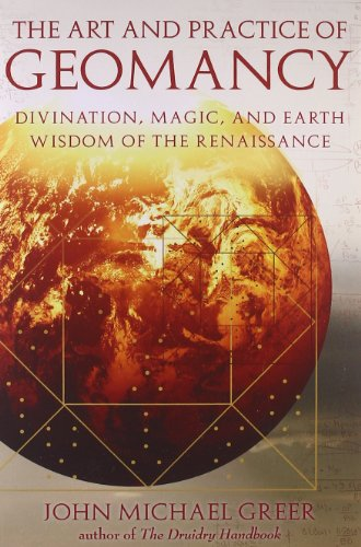 Art and Practice of Geomancy: Divination, Magic, and Earth Wisdom of the Renaissance (Art &...