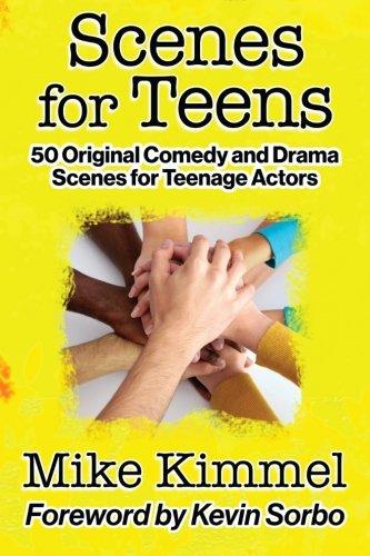 Download Scenes for Teens: 50 Original Comedy and Drama Scenes for Teenage Actors 1497557038