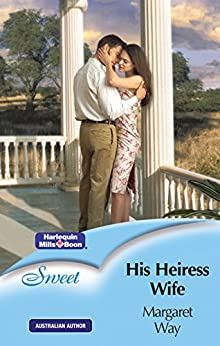 His Heiress Wife (The Australians) by [Margaret Way]