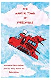 The Magical Town Of Freezyville: Secret Adventures Of The North Pole