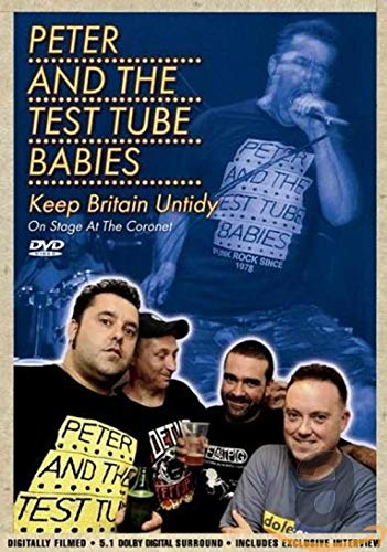 Peter & the Test Tube Babies - Keep Britain Untidy - One Stage at the Coronet