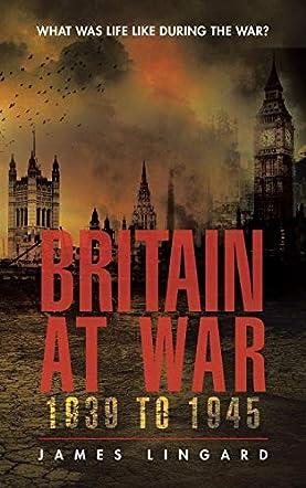 Britain at War 1939 to 1945