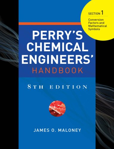PERRYS CHEMICAL ENGINEERS HANDBOOK 8/E SECTION 1 CONV FACTORS&MATH SYMB (English Edition)