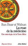 La Roue de la médecine - Une astrologie de la Terre Mère