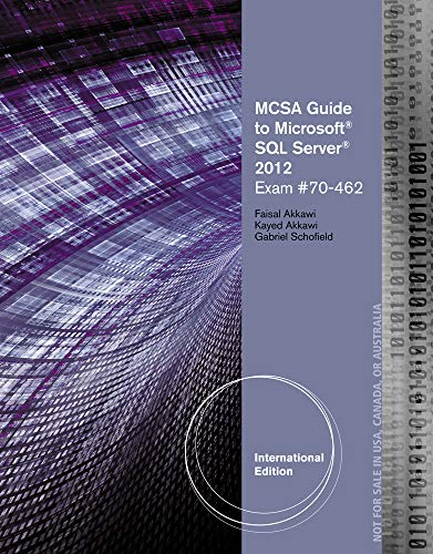 Download MCSA Guide to Microsoft SQL Server 2012: (Exam 70-462) (Networking (Course Technology)) 1133131077