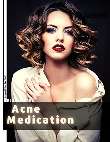 Acne Medication : Apple Cider For Skin (English Edition)