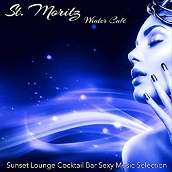 St. Moritz Winter Café – Sunset Lounge Cocktail Bar Sexy Music Selection