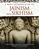 A Brief Introduction to Jainism and Sikhism (Brief Introductions to World Religions, 5)