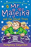 Confident Readers Mr Majeika And The Ghost Train