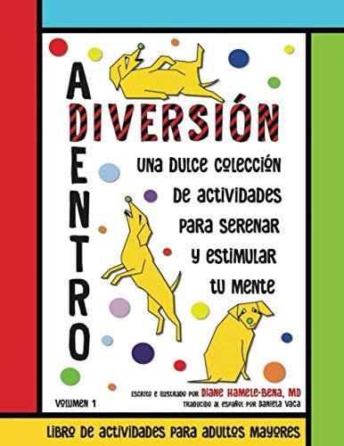 DIVERSIÓN ADENTRO: Libro de Actividades para Adultos Mayores (Easy and Fun Activity Books for Senio