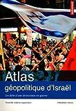 Atlas géopolitique d'Israêl - Les défis d'une démocratie en guerre