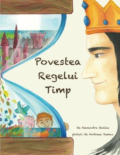 Povestea Regelui Timp: Un basm ilustrat (Romanian Edition)