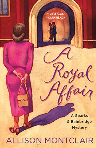 A Royal Affair: A Sparks & Bainbridge Mystery by [Allison Montclair]