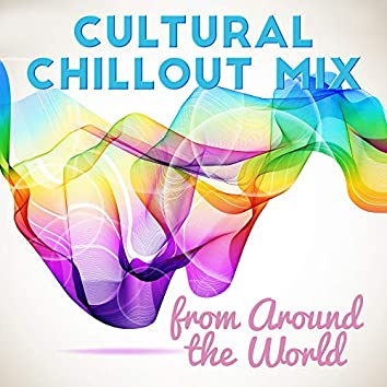 Cultural Chillout Mix from Around the World