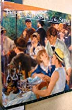 Impressionists on the Seine: A Celebration of Renoir's Luncheon of the Boating Party
