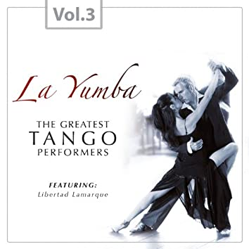 La Yumba - The Greatest Tango Performers, Vol. 3