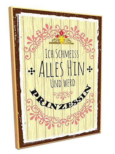 HARIZ Holzschild mit Spruch Ich Schmeiss Alles Hin Und Werd Prinzessin Familie Sprüche Geburtstag Plus Geschenkkarte 19 * 28cm