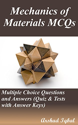 Amazon Com Mechanics Of Materials Mcqs Multiple Choice Questions And Answers Quiz Tests With Answer Keys Ebook Iqbal Arshad Kindle Store