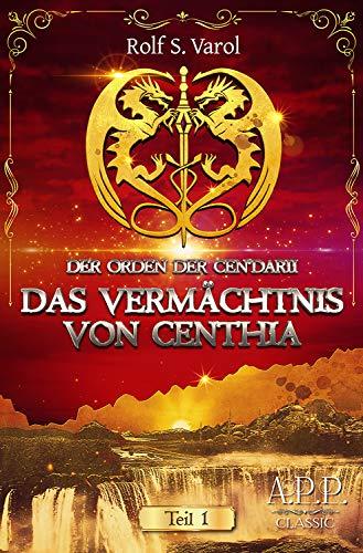 Der Orden der Cen'darii: Das Vermächtnis von Centhia