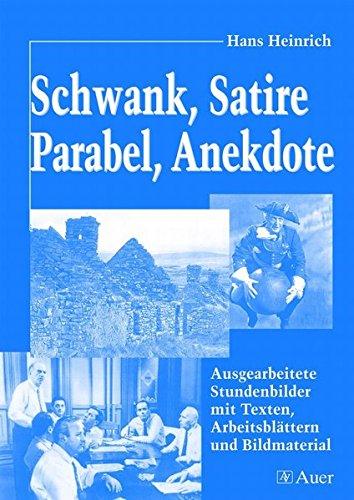 Schwank, Satire, Parabel, Anekdote: Ausgearbeitete Stundenbilder mit Texten, Arbeitsblättern und Bildmaterial (5. bis 10. Klasse) (Textgattungen Sekundarstufe)