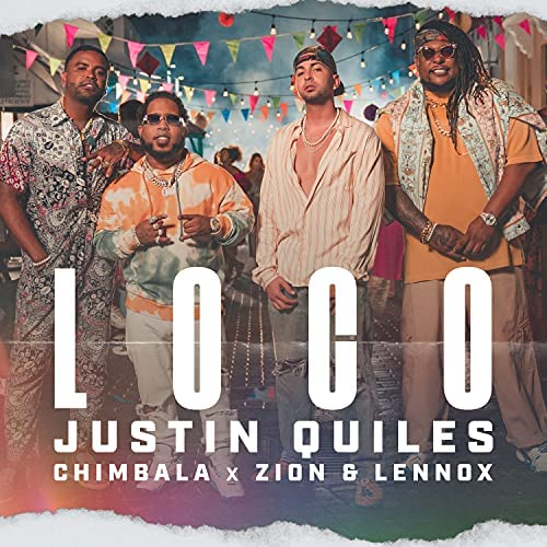 Justin Quiles, Chimbala & Zion & Lennox