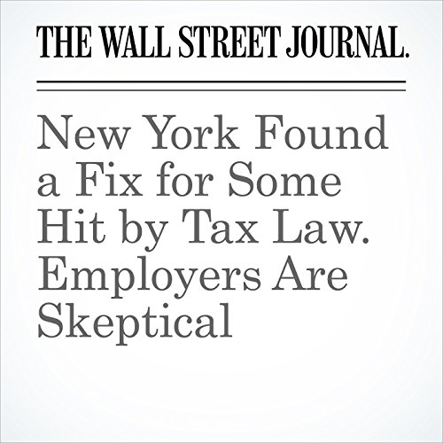 New York Found a Fix for Some Hit by Tax Law. Employers Are Skeptical copertina