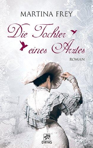 Die Tochter eines Arztes: Liebesroman aus dem Wiesbaden der Biedermeierzeit