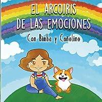 El Arcoíris de las Emociones, con Bimba y Cañolino: historia ilustrada para niños. ¡Una mágica aventura para descubrir los colores y las emociones, además de muchos dibujos para colorear!