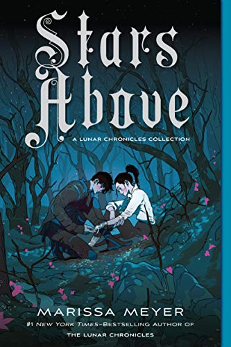 Stars Above: A Lunar Chronicles Collection (The Lunar Chronicles) -  Meyer, Marissa, Paperback