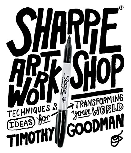Sharpie Art Workshop: Techniques and Ideas for Transforming Your World (English Edition)