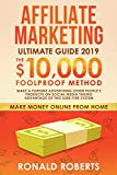 Affiliate Marketing 2019: The $10,000/month Foolproof Method - Make a Fortune Advertising Other People's Products on Social Media Taking Advantage of ... System (Make Money Online from Home)