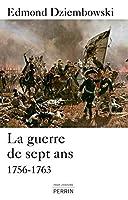 La guerre de Sept Ans: 1756-1763