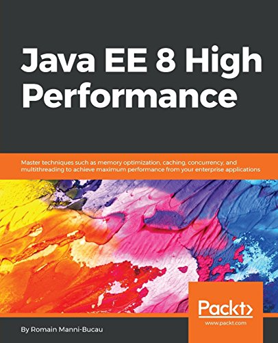 Java EE 8 High Performance: Master techniques such as memory optimization, caching, concurrency, and multithreading to achieve maximum performance from your enterprise applications.