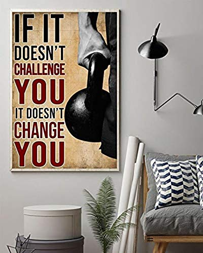"""Fitness If It Doesnt Challenge You It Doesnt Change You Poster Painting Wall Art Prints, Poster No Framed GQTE (12""""x18"""")"""