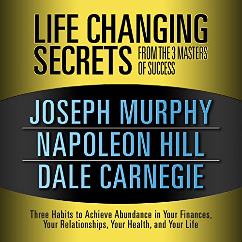 Life Changing Secrets from the 3 Masters of Success cover art